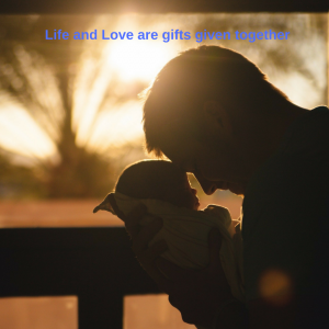 Life and love are gifts given together (3)