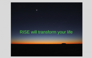 RISE will transform your life